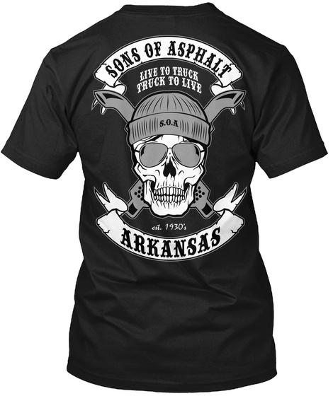 Sons Of Asphalt Live To Truck Truck To Live S.O.A Est. 1930 Arkansas Black T-Shirt Back