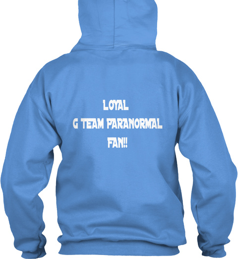 Loyal G Team Paranormal Fan!! Carolina Blue T-Shirt Back