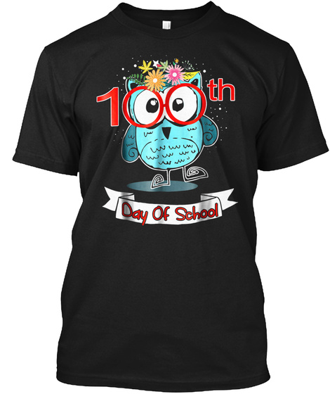 Cute Owl 100th Day Of School T Shirt 100 Black T-Shirt Front
