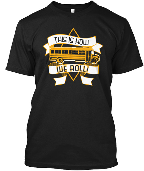 This Is How We Roll! Black T-Shirt Front