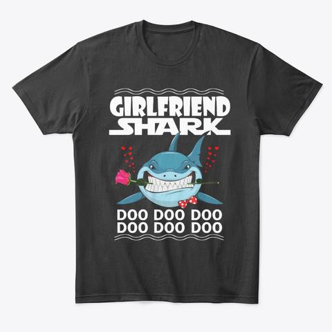 Girlfriend Shark Valentines Day Couple Black T-Shirt Front
