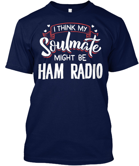 Humorous Ham Radio Gifts And Presents Navy T-Shirt Front