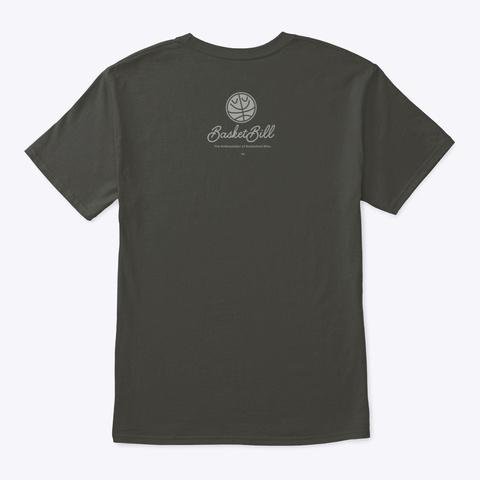 Basket Bill™ (Mellow Print™) Smoke Gray T-Shirt Back