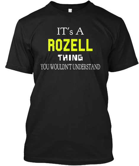 It's A Rozell Thing You Wouldn't Understand Black T-Shirt Front