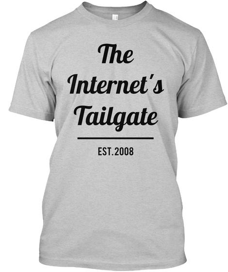 The Internet's Tailgate Est 2008 Light Steel T-Shirt Front