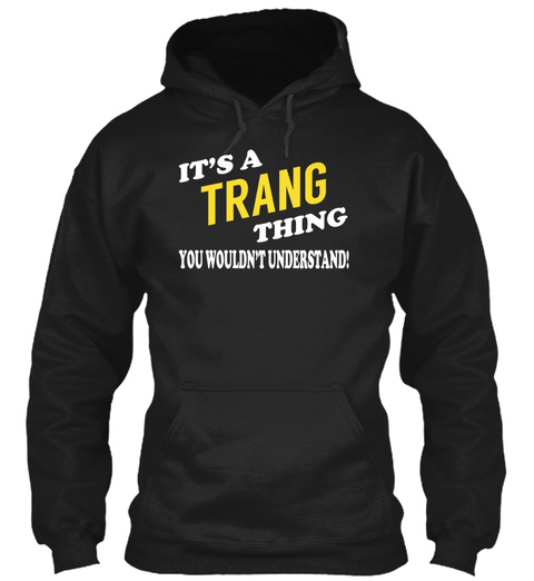 Its A Trang Thing   Name Shirts Black T-Shirt Front