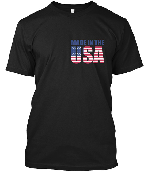 Made In The Usa Black T-Shirt Front