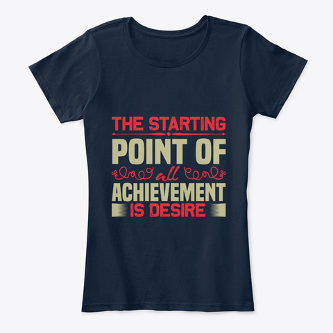 Motivation   Desire Is Starting Point New Navy T-Shirt Front