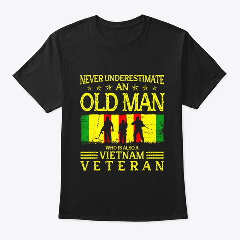 Never Underestimate An Old Man Vietnam Black T-Shirt Front