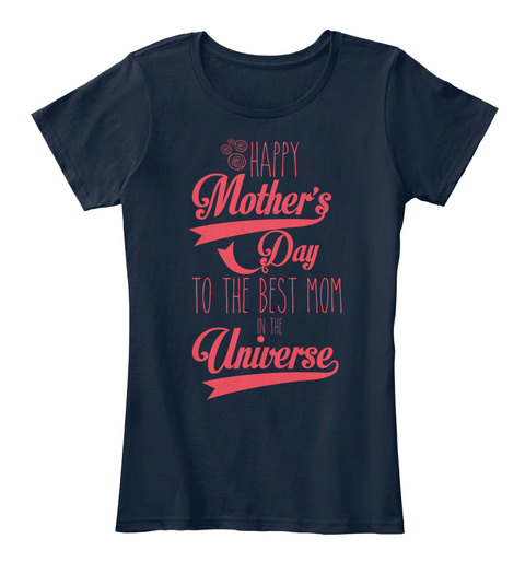 Best Mother's Day Tee Shirt 2017 New Navy T-Shirt Front