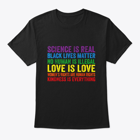 Science Is Real Love Is Love T Shirt Black T-Shirt Front