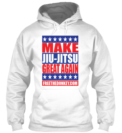 Make Jiu Jitsu Great Again Freethedonkey.Com White T-Shirt Front