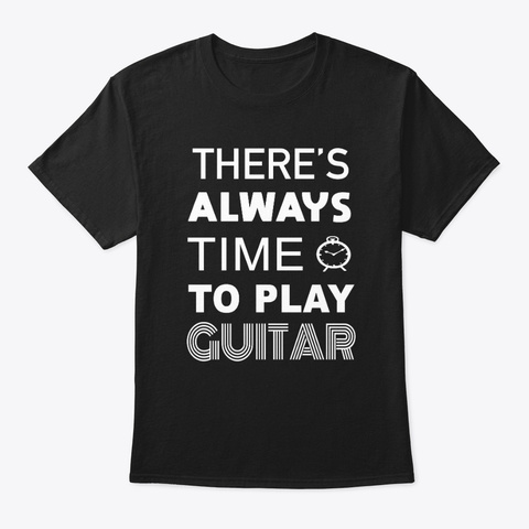 Time To Play Guitar Range Black T-Shirt Front