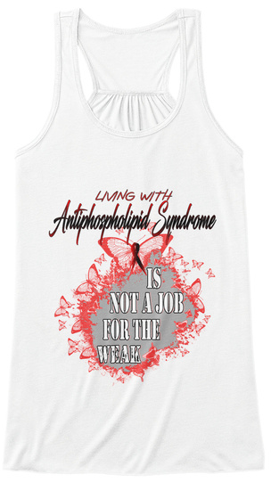 Antiphospholipid Syndrome Awareness  White T-Shirt Front