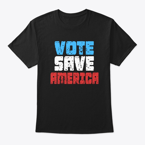 be a vote save america shirt