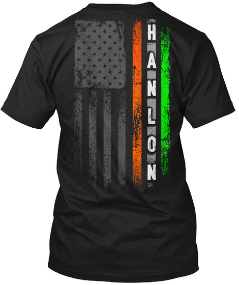 Hanlon Family: Irish American Flag Black T-Shirt Back