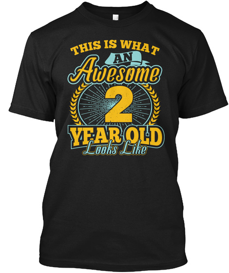 This Is What Awesome 2 Year Old T Shirt Black T-Shirt Front