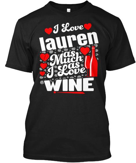 I Love Lauren Valentine Day Gift Black T-Shirt Front