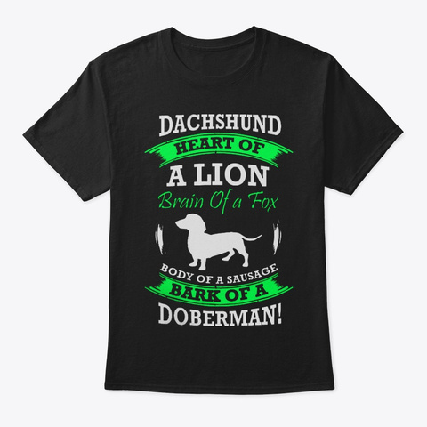 Dachshund Heart Of A Lion Black T-Shirt Front