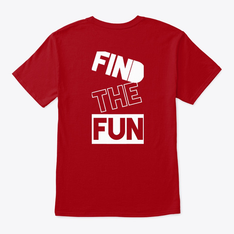 Pappa Chino Says   Find The Fun Deep Red T-Shirt Back