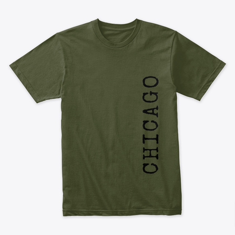 Chicago, Text Military Green T-Shirt Front