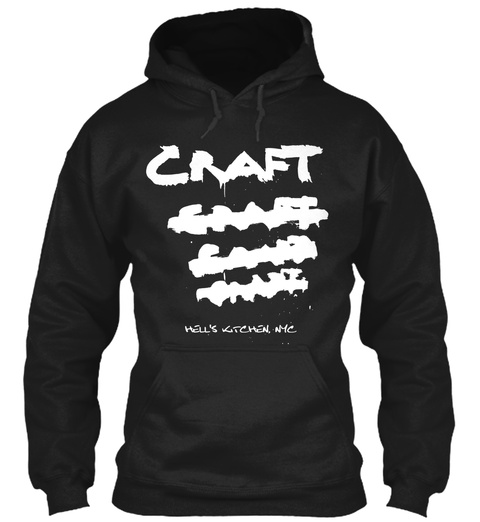 Craft Craft Craft Craft Hell's Kitchen, Me Black Sweatshirt Front