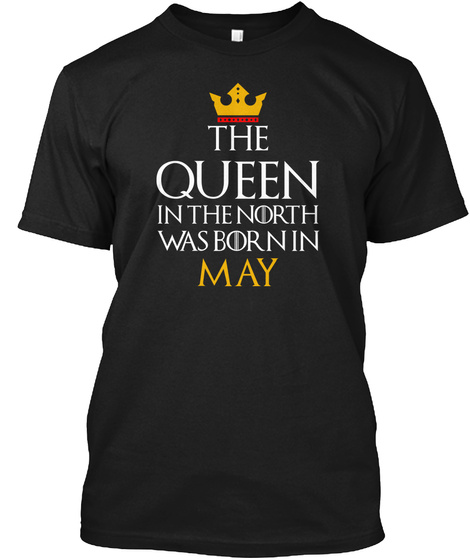 Queen In The North   May Black T-Shirt Front