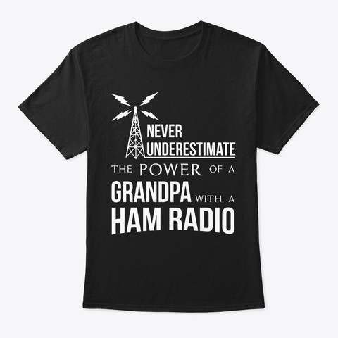 Grandpa With A Ham Radio T Shirt Black T-Shirt Front