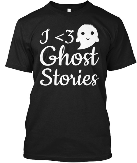 I <3 Ghost Stories Black T-Shirt Front