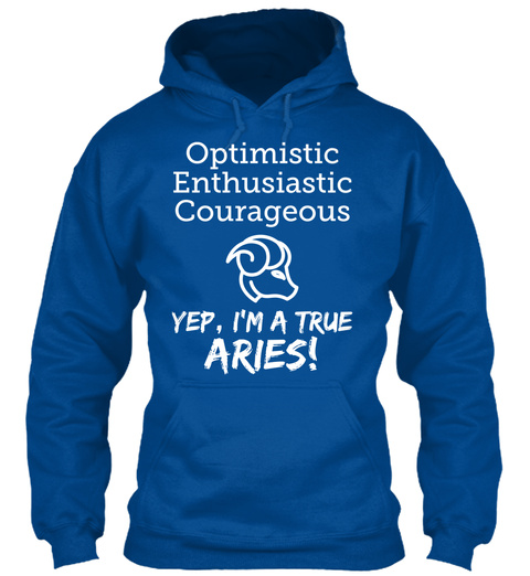 Optimistic Enthusiastic Courageous Yep, I'm A True Aries Royal T-Shirt Front