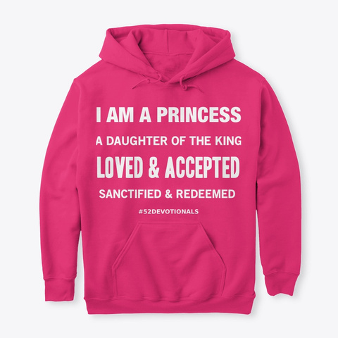I am a Princess #52Devotionals Christian Apparel by Anna Szabo