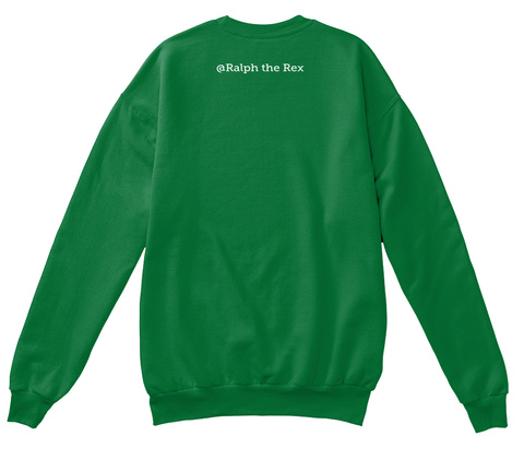 Raiph The Rex Kelly Green  Sweatshirt Back