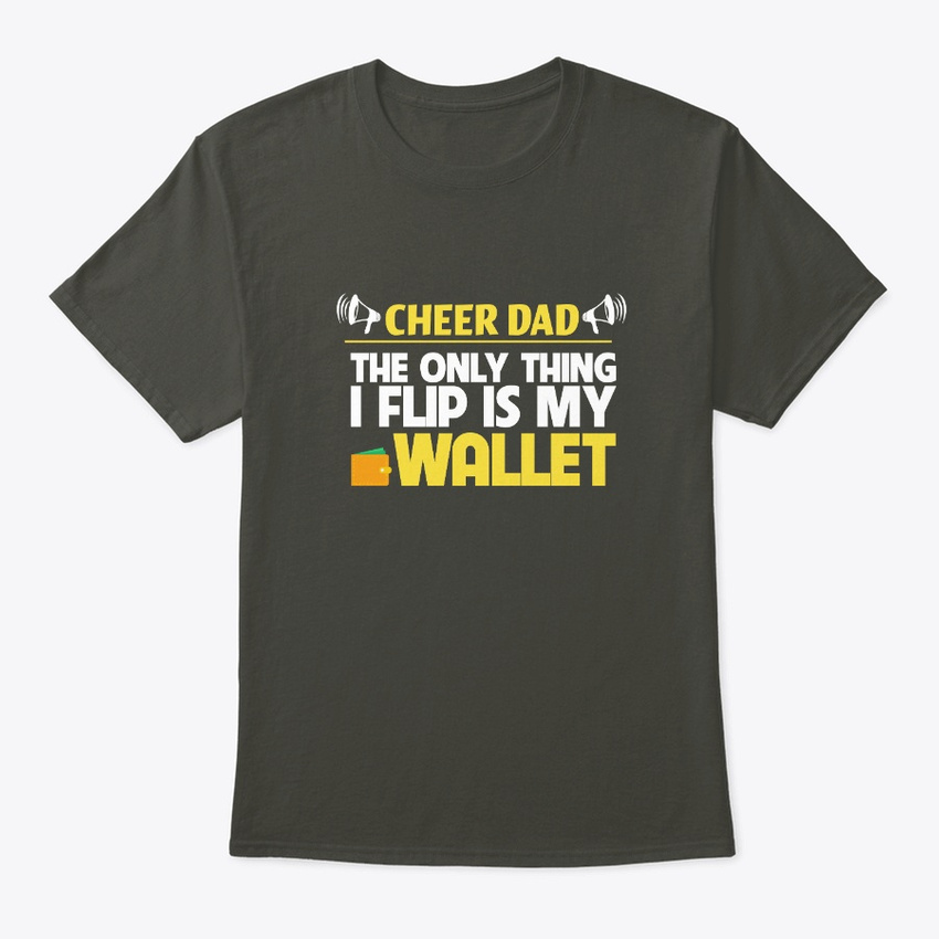 Cheer Dad Only Thing I Flip Is Wallet Hanes Tagless Tee T-Sh
