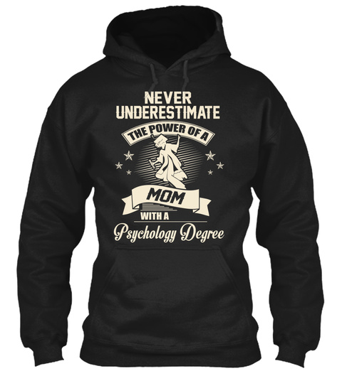 Never Underestimate The Power Of A Mom With A Psychology Degree Black T-Shirt Front
