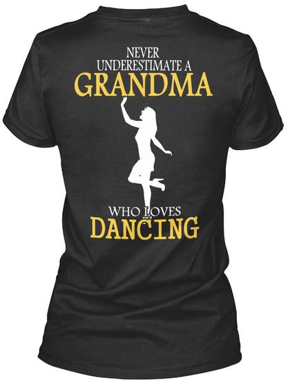 Never Underestimate A Grandma Who Loves Dancing Black T-Shirt Back