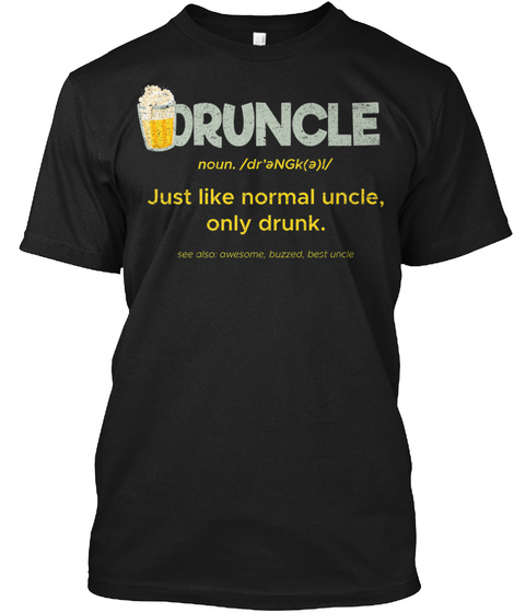 Druncle Definition Uncle Drinking Family Black T-Shirt Front