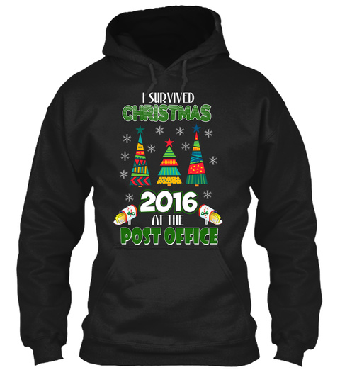 I Survived Christmas 2016 At The Post Office Black T-Shirt Front