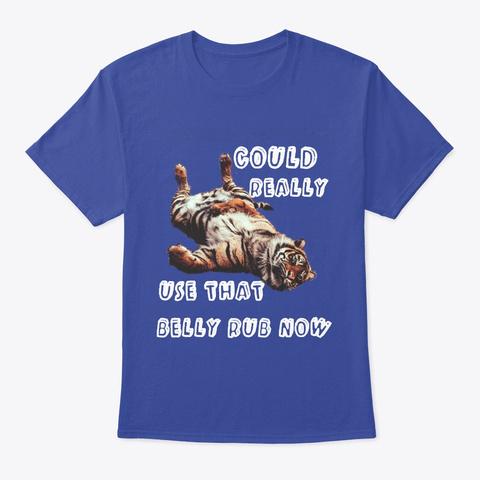 Belly Rub Deep Royal T-Shirt Front