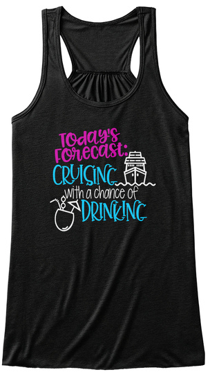 Today's Forecast Cruising With A Chance Of Drinking Black T-Shirt Front