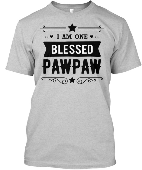 I Am One Blessed Pawpaw Light Steel T-Shirt Front