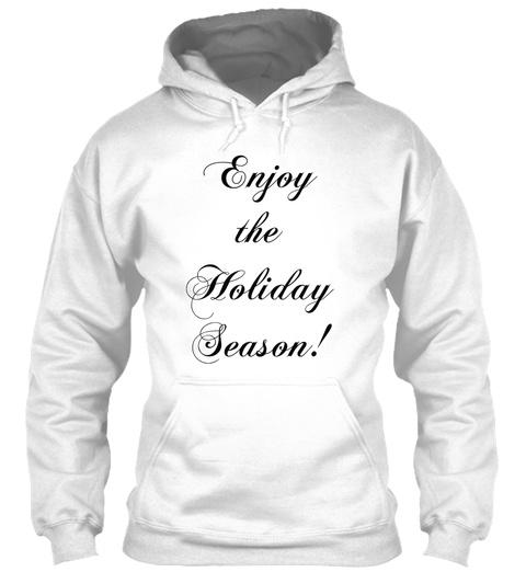 Enjoy The Holiday Season! White T-Shirt Front