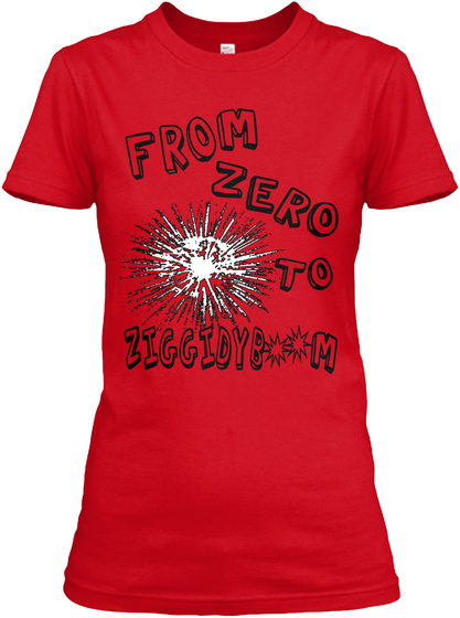 From  Zero To Ziggidyb M Red Women's T-Shirt Front