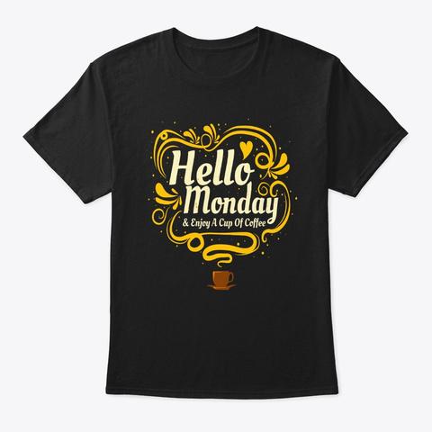 Hello  Monday! Black T-Shirt Front
