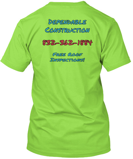 Dependable Construction 832 362 1884 Free Roof Inspections! Lime T-Shirt Back