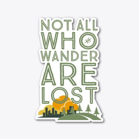 Not All Who Wander Are Lost Standard T-Shirt Front