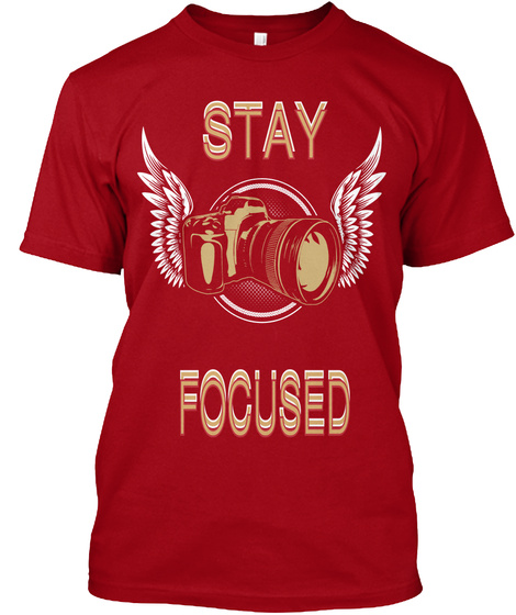 Stay Focused Deep Red T-Shirt Front