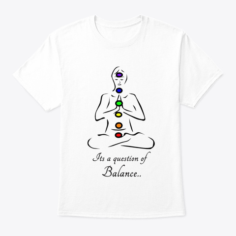 Its A Question Of Balance White T-Shirt Front