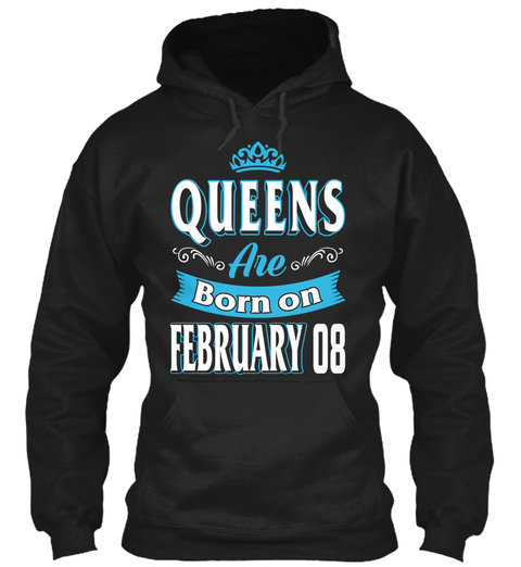 Queens Are Born On February 08 Birthday Black T-Shirt Front