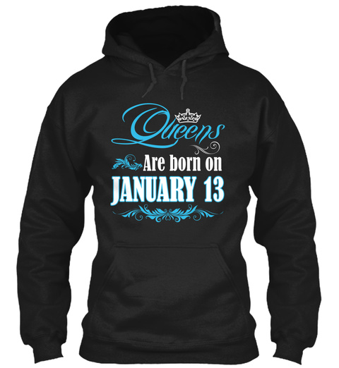 Queens Are Born On January 13 Black T-Shirt Front