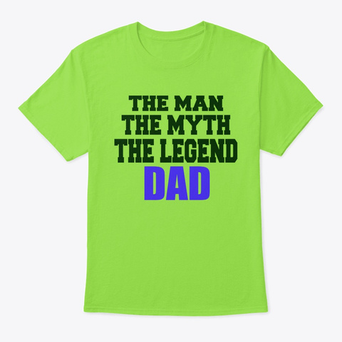 The Man The Myth The Legend Dad Lime T-Shirt Front